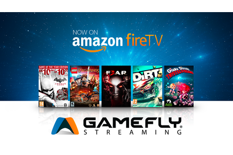 GameFly launches cloud-streaming video game service on ...