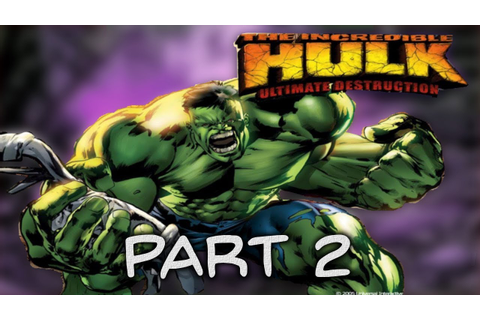 The Incredible Hulk Ultimate Destruction PS2: Part 2 - YouTube