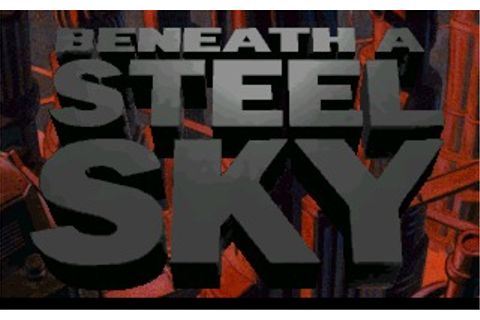 Beneath A Steel Sky Game Download