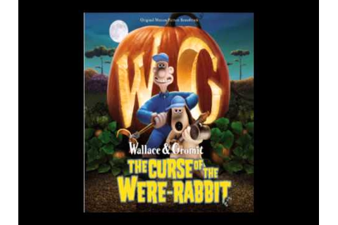 Wallace and Gromit The Curse of The Were Rabbit Soundtrack ...
