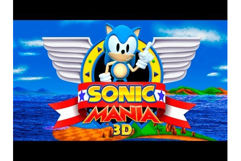 Sonic Mania 3D - Showcase - Fan Game - YouTube
