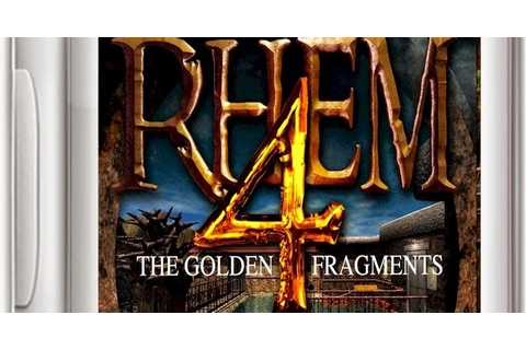 Rhem 4 The Golden Fragments Game - Free Download Full ...
