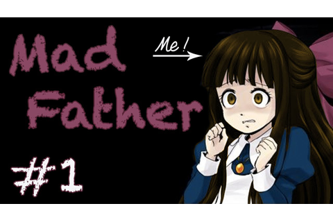 Mad Father Part 1 - A New Horror RPG Maker Adventure ...