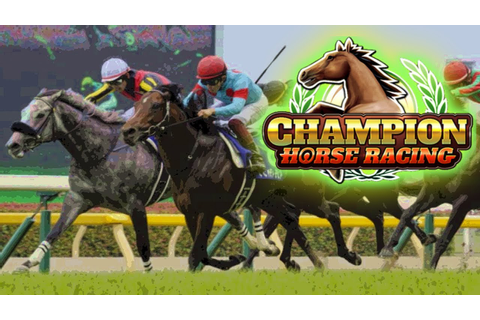 Champion Horse Racing | NEW 2019 Horse Racing Game Similar ...