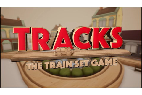 Tracks - The Train Set Game Preview - Just Push Start