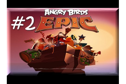 Angry Birds Epic - Gameplay Walkthrough Part 2 ( iPhone ...