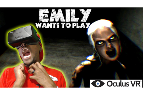 Emily Wants To Play | Oculus Rift DK2 Horror Game ( PANIC ...