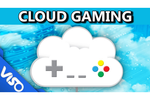 The Future of Cloud Gaming - YouTube