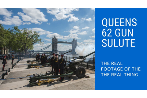 The Queen's Birthday 62 Gun Salute Tower Of London 2018 ...