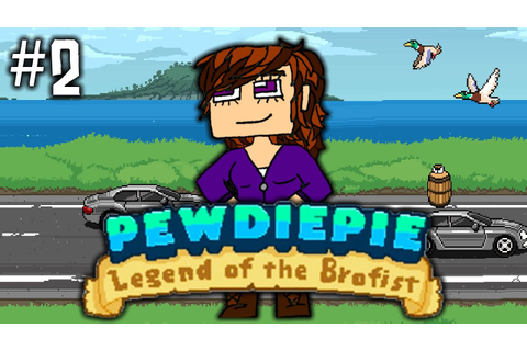 PewDiePie: Legend of the Brofist (#2) - MY DOGS ARE DEAD ...
