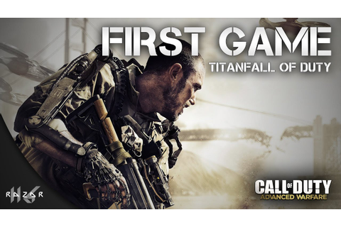 First Game - Call Of Duty: Advanced Warfare - YouTube