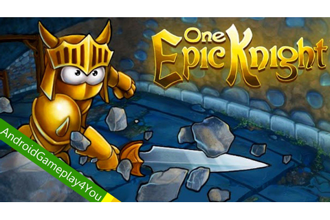 One Epic Knight Android Game Gameplay [Game For Kids ...