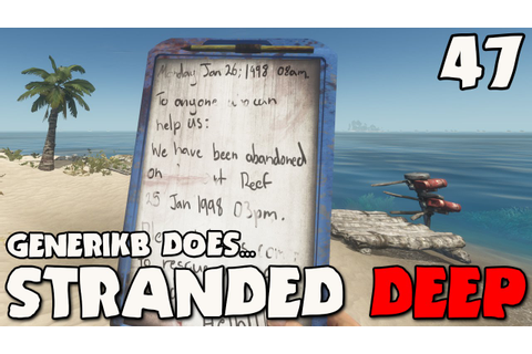 "Stranded Deep Gameplay Ep 47 - ""A Generikb...Video Game ..."