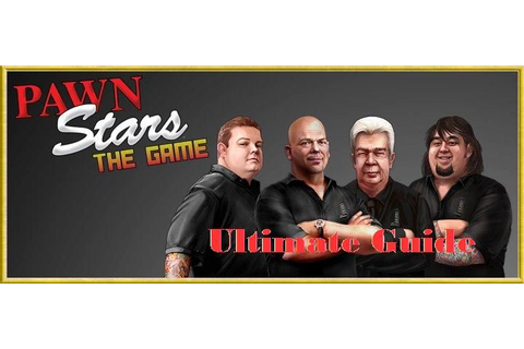 The Ultimate Pawn Stars: The Game Guide