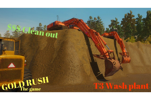 Gold Rush The game (PC) Patch Today| T3 Clean up - YouTube