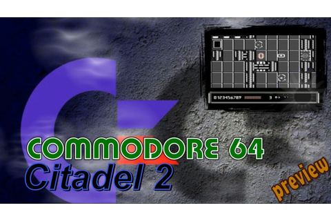 Commodore 64 game preview -=Citadel 2=- - YouTube