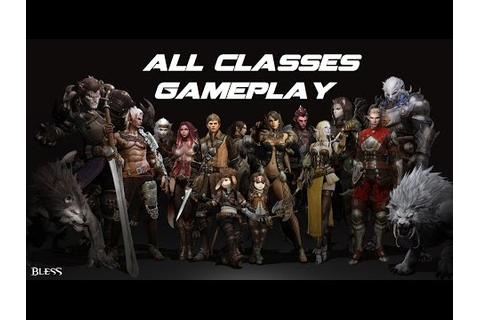 Bless Online - All Classes Gameplay - YouTube