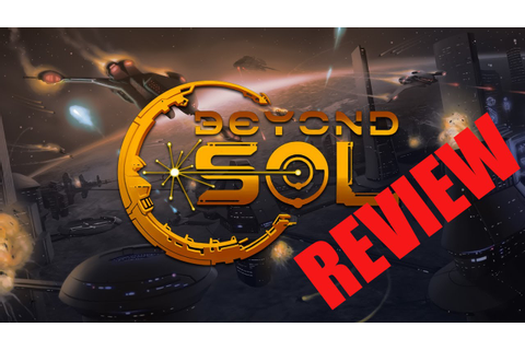 [SPACE GAMES] Beyond Sol - REVIEW - YouTube