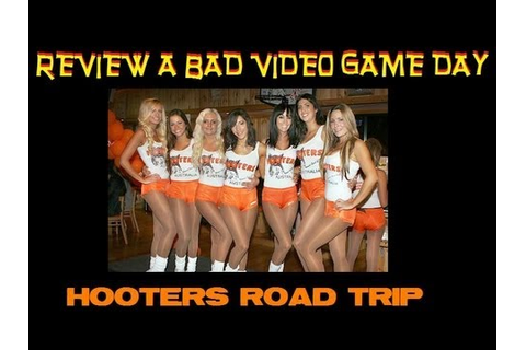 Review A Bad Video Game Day: Hooters Road Trip Review ...