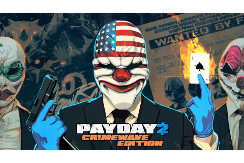 PAYDAY 2: Crimewave Edition coming to Xbox One and ...