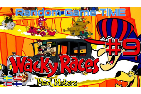Random Game TlME ¦ Episode #9 ¦ Wacky Races Mad Motors ...