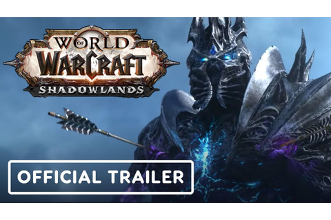 World of Warcraft Shadowlands - Official Cinematic Trailer ...
