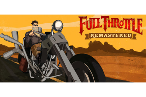 Full Throttle Remastered on Steam