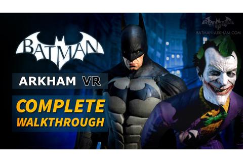 Batman: Arkham VR - Full Walkthrough - YouTube