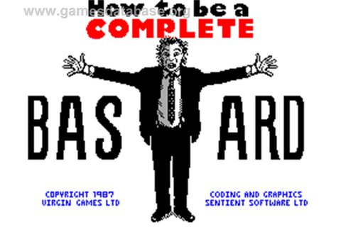 How to be a Complete Bastard - Sinclair ZX Spectrum ...