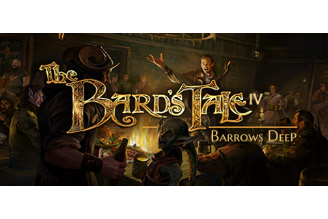 The Bard's Tale IV: Barrows Deep on Steam
