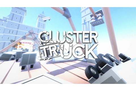 Clustertruck Launch Trailer. PC, PS4, Xbox One, Nvidia ...