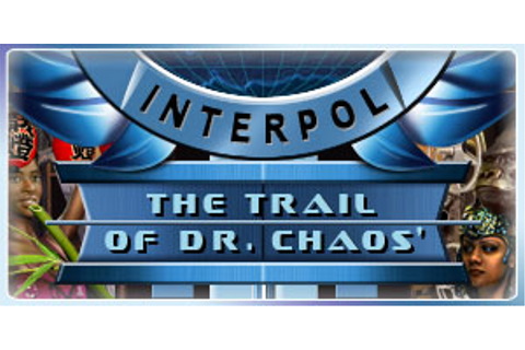 Interpol - The Trail of Dr. Chaos | GameHouse