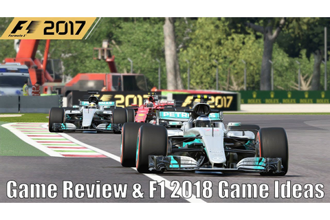 F1 2017 Game Review & F1 2018 Game ideas - YouTube