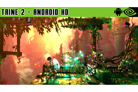Trine 2: Complete Story - Gameplay Nvidia Shield Tablet ...