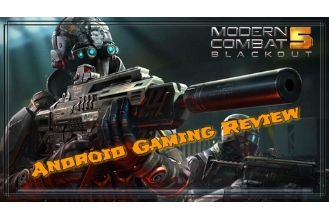 Modern Combat 5: Blackout | Android Gaming Review | Video ...
