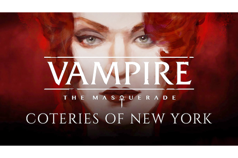 Vampire: The Masquerade - Coteries of New York Review - A ...