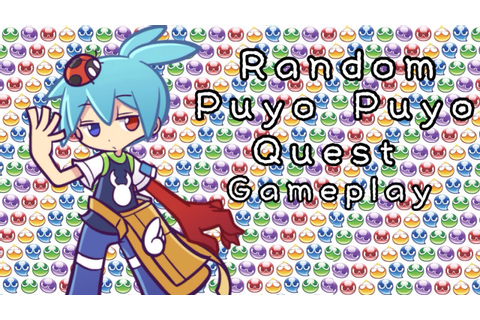 Random Puyo Puyo Quest Gameplay - YouTube