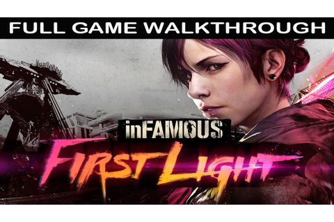 inFAMOUS First Light Full GAME Walkthrough - No Commentary ...