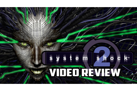 System Shock 2 PC Game Review - YouTube
