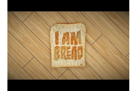 I AM BREAD - FREE ROAM! #1 - YouTube