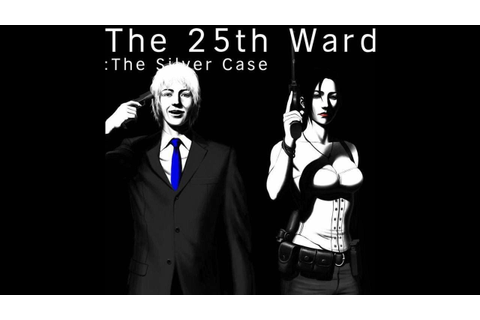 The 25th Ward: The Silver Case OST - Silver2018 TKD Remix ...