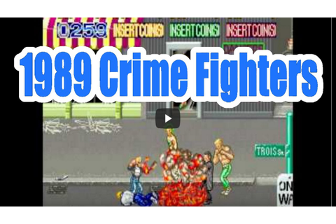 1989 Crime Fighters Old School Arcade Game Playthrough ...