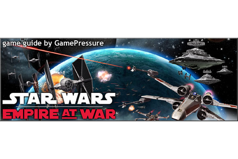 Star Wars: Empire at War Game Guide | gamepressure.com