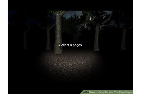 How to Beat Slender: The Eight Pages: 11 Steps (with Pictures)