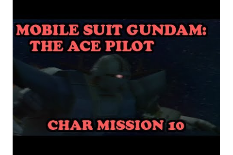 Gundam Senshitachi no Kiseki - Char Mission 10: Space ...