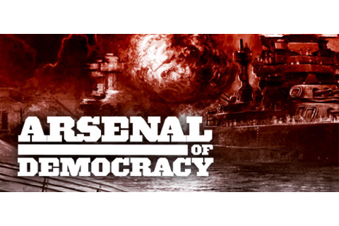 Arsenal of Democracy: A Hearts of Iron Game on Steam