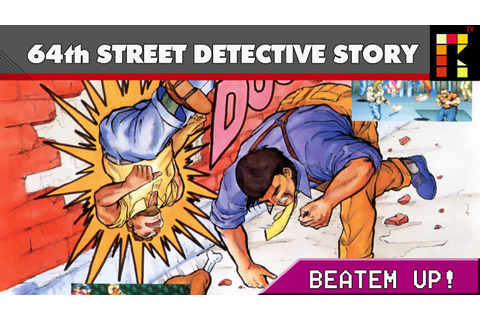 Beat'em up: 64th Street Detective Story - YouTube