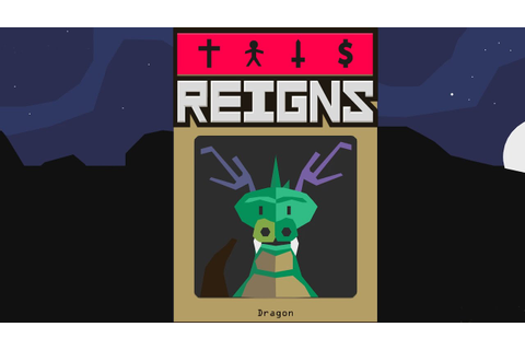 Reigns - The Dragon! - Let's Play Reigns Gameplay - YouTube