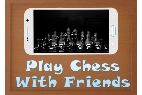 Play Chess With Friends APK Download - Free Puzzle GAME ...