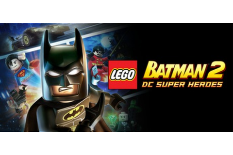 LEGO® Batman 2 DC Super Heroes™ on Steam